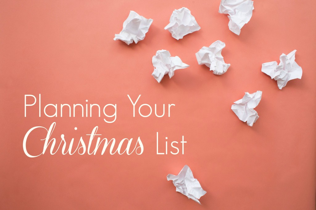 how to make a good christmas list, christmas list making, how to buy for who's on your list, how to buy chrismas presents, christmas list making, chrismtas time, how to buy gifts