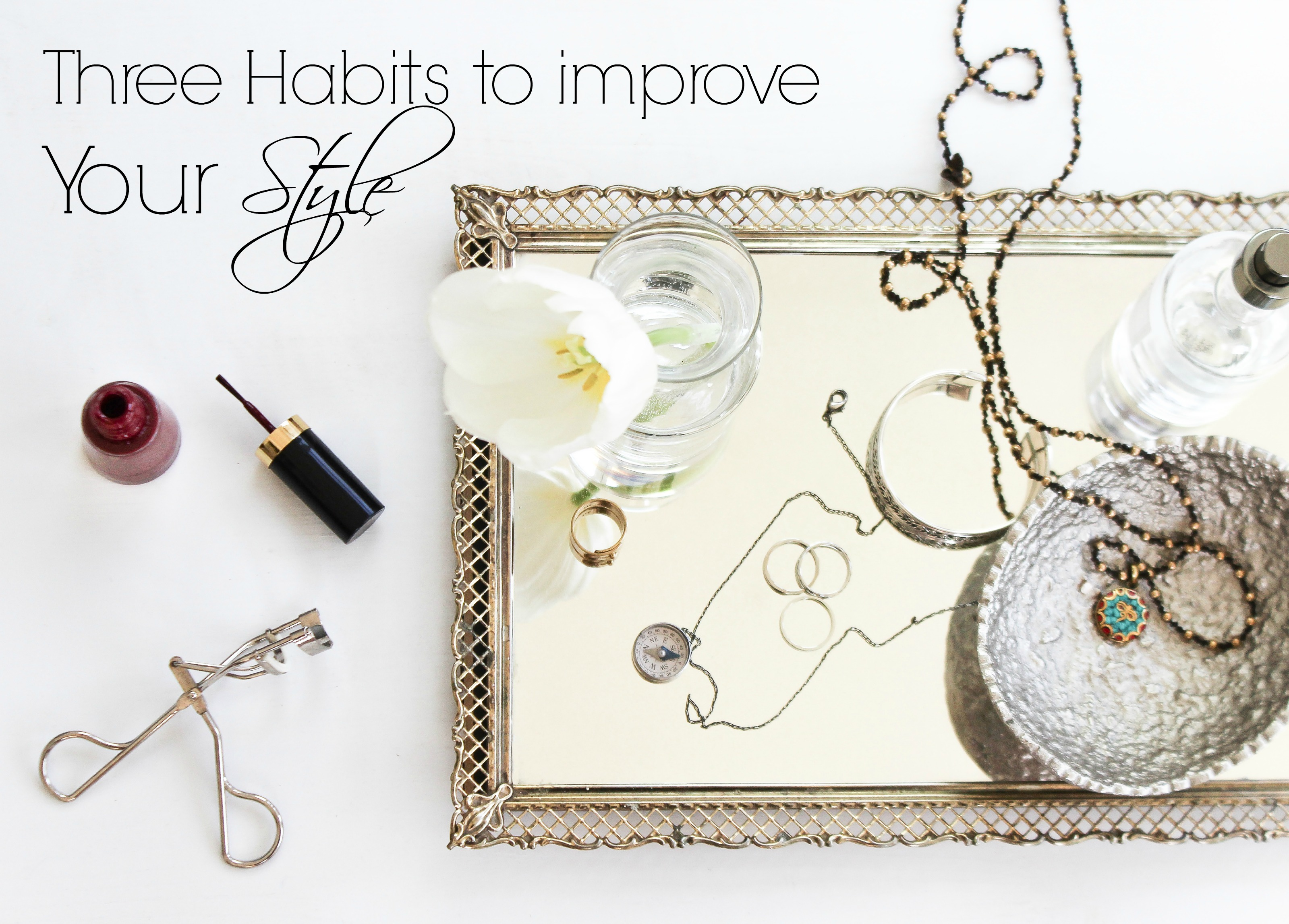 style, habits to improve your style, knoxville fashion blogger, fashion blogger, beauty blogger, improve your style, how to improve your style