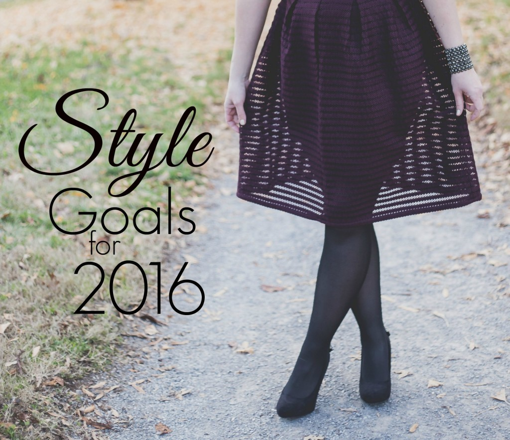 goal setting, style, fashion blogger, knoxville fashion blogger, knoxville tn, beauty blogger, knoxville beauty blogger, elizabeth ogle, 2016 goals, style goals