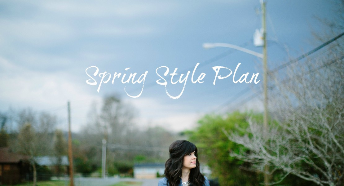spring style plan, spring style, knoxville fashion blogger, knoxville style consultant