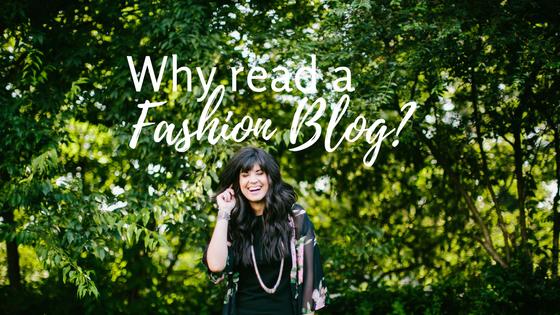 why you should read a fashion blog, fashion blogging, why read blogs, why read a fashion blog, fashion blogger, tn fashion blogger, mom blog