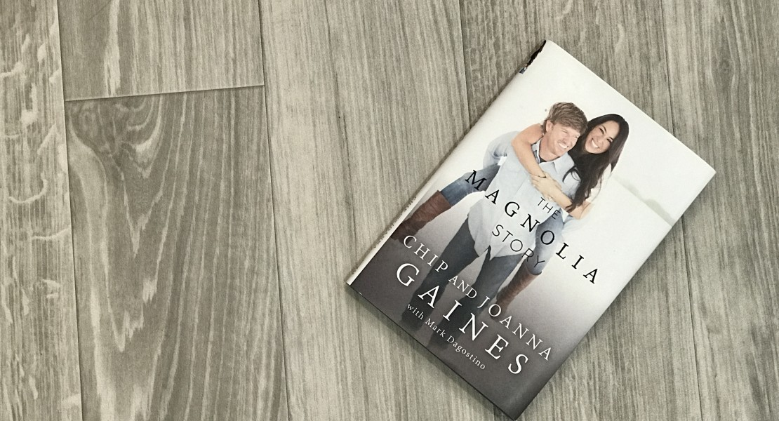 magnolia story, joanna gaines book review, chip and joanna book, review of magnolia story